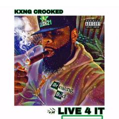 "KXNG Crooked Delivers New Heat On ""Live 4 It"""