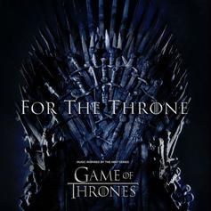 """Game Of Thrones"" Album ""For The Throne"" Feat. SZA, The Weeknd, Travis Scott"