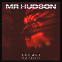 "Mr. Hudson Calls On Vic Mensa To Pay Homage To ""Chicago"" On New Single"