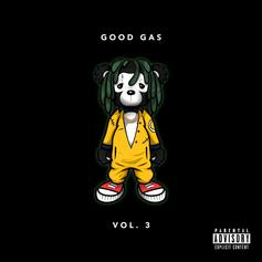 "FKi 1st & Good Gas Recruit Lil Gotit, Famous Dex & More For ""Good Gas (Vol. 3)"""