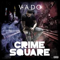 """Vado Keeps The Streets On Lock On """"Crime Square"""""""