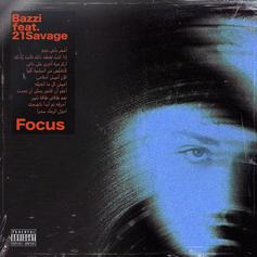 """21 Savage Features On Bazzi's New Song """"Focus"""""""