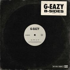 "G-Eazy Drops Off Three-Track EP ""B-Sides"""