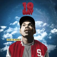 """Chance The Rapper Showed Us His Potential With """"10 Day"""""""