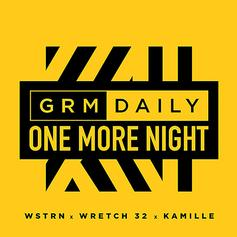 """WSTRN, Wretch 32 & Kamille Join Forces On """"One More Night"""""""