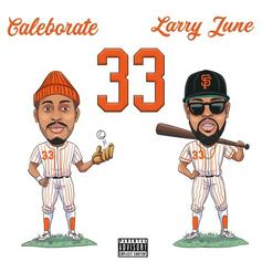 "Caleborate Joined By Larry June On ""33"""