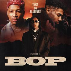 """Tyga Taps YG & Blueface To Call Out """"Bop"""" Women"""