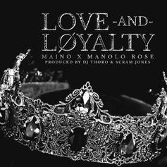 """Maino & Manolo Rose Come Through With New Banger """"Love & Loyalty"""""""