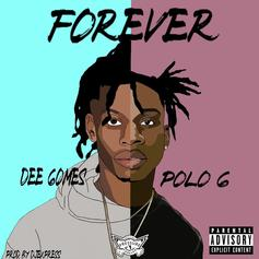 """Polo G Hops On Dee Gomes' """"Forever"""""""