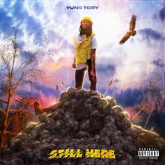 """Listen to Yung Tory's New EP """"Still Here"""""""