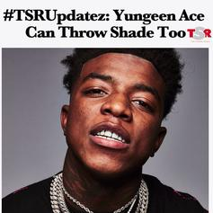 "Yungeen Ace Spills The Tea On His New Track ""The Shade Room"""