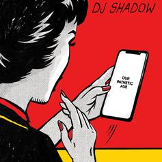 """DJ Shadow Drops Off """"Our Pathetic Age"""" Ft. Nas, Pusha T & More"""