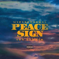 """Wifisfuneral Returns With The YBN Nahmir Assisted """"Peace Sign"""""""