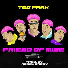 """Ted Park Is Back With His New Track """"Friend Of Mine"""""""