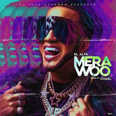 "El Alfa Comes Through With ""Mera Woo"""