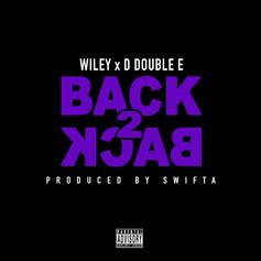 "Wiley & D Double E Bring It Back To The Essence Of It All On ""Back 2 Back"""