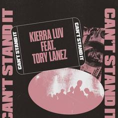 "Kierra Luv & Tory Lanez Make An Anthem For The Self-Made With ""Can't Stand It"""