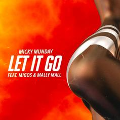 """Mickey Munday, Migos, & Mally Mall Link Up For """"Let It Go"""""""