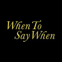 "Drake Shares New Track ""When To Say When"""