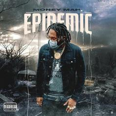 "Money Man Is Back With ""Epidemic"""