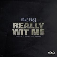 """Dave East Preps For """"Karma 3"""" With New Single """"Really Wit Me"""""""