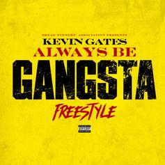 "Kevin Gates Refuses To Switch Up On ""Always Be Gangsta Freestyle"""