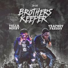 "Yella Beezy & Trapboy Freddy Connect For ""'I'm My Brother's Keeper"""