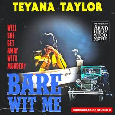 "Teyana Taylor Shares R&B Single ""Bare Wit Me"" Along With Haunting Visual"