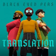 "Black Eyed Peas Return With Latin-Infused ""Translation"" Ft. Tyga, French Montana, Shakira, & More"