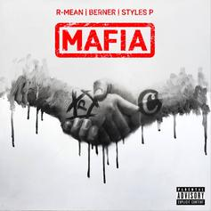 "R-Mean & Berner Grab Styles P For New Single ""Mafia"""