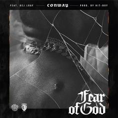 """Conway Releases New Single """"Fear Of God"""" With DeJ Loaf"""