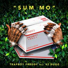 "Trapboy Freddy & 42 Dugg Connect For ""Sum Mo"""