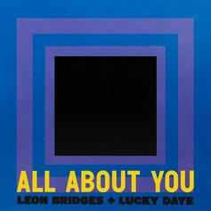 "Leon Bridges & Lucky Daye Team Up On New Single ""All About You"""