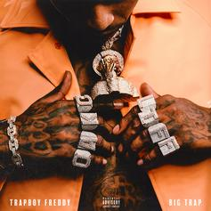 """Trapboy Freddy Drops """"Big Trap"""" Mixtape Featuring Young Dolph, 42 Dugg, & More"""