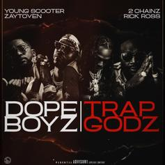 "Young Scooter & Zaytoven Release ""Dope Boyz & Trap Godz"" Banger With 2 Chainz & Rick Ross"