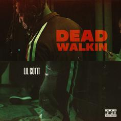 "Lil Gotit Closes Out The Year With A Bang On ""Dead Walkin"""