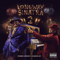 "Peewee Longway & Cassius Jay Re-Up With Sequel To Fan-Favorite Mixtape ""Longway Sinatra 2"" Featuring Lil Baby, Lil Yachty, & More"