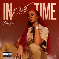 """Lakeyah Releases New Mixtape """"In Due Time"""" Featuring Gucci Mane & Yung Bleu"""