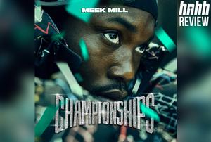 """Meek Mill """"Championships"""" Review"""