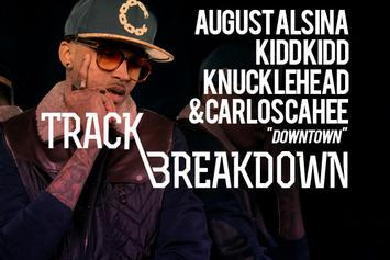 """Talking To August Alsina, Kidd Kidd & His Producers On """"Downtown"""""""