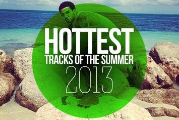 Hottest Tracks Of The Summer 2013