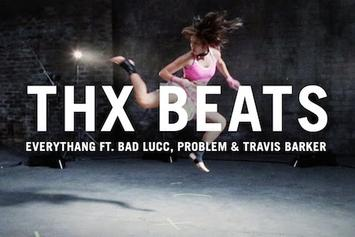 "THX Feat. Bad Lucc, Problem & Travis Barker ""Everythang"" Video"