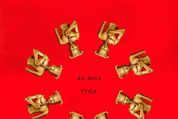 "Tyga Previews ""40 Mill"" Produced By Kanye West"
