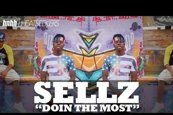 "Sellz ""Doin The Most"" Video [Heatseekers Video Edition]"