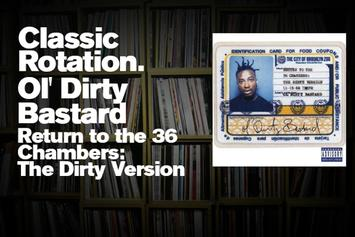 "Classic Rotation: Ol' Dirty Bastard's ""Return To The 36 Chambers: The Dirty Version"""