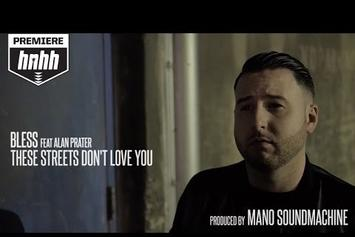 "Bless Feat. Alan Prater ""These Streets Don't Love You"" Video"