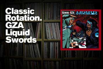 "Classic Rotation: GZA's ""Liquid Swords"""