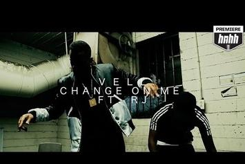 "Vell Feat. RJ ""Change On Me"" Video"