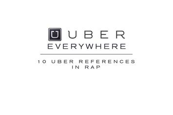 Uber Everywhere: 10 Uber References In Rap