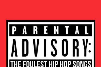 Parental Advisory: The Foulest Hip Hop Songs (HNHH Playlist)